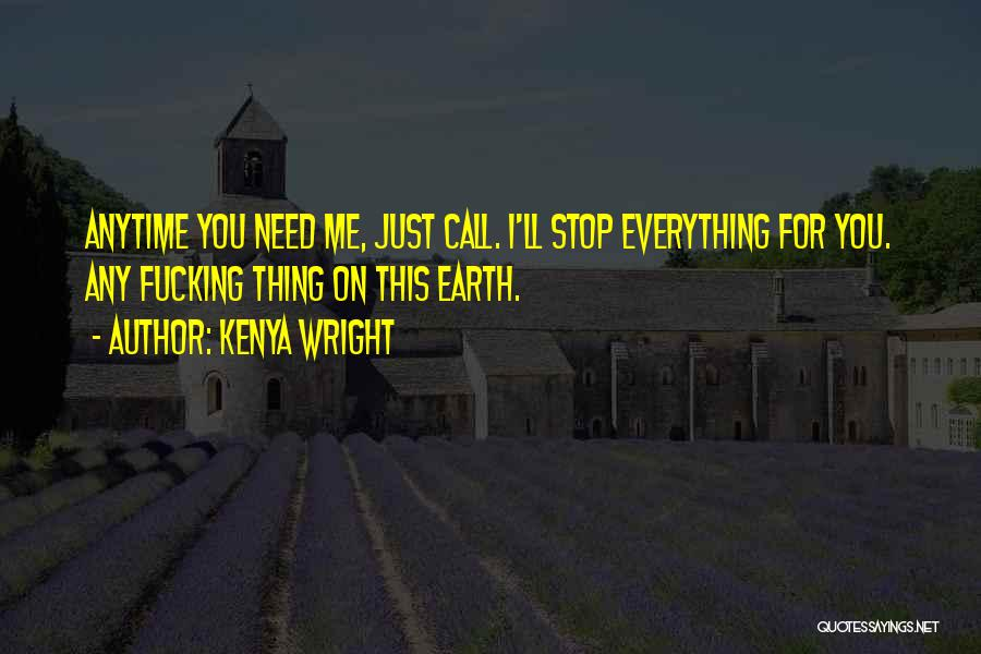 Anytime You Need Me Quotes By Kenya Wright