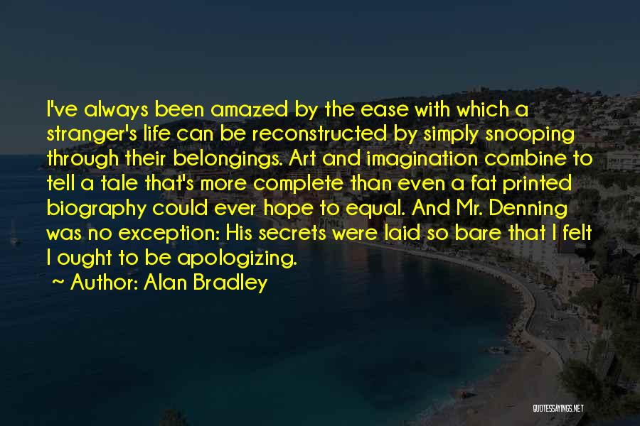 Apologizing For Who You Are Quotes By Alan Bradley