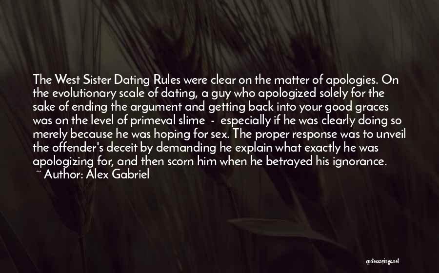 Apologizing For Who You Are Quotes By Alex Gabriel
