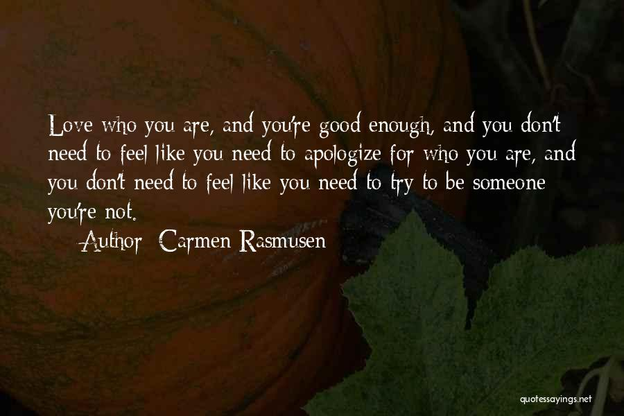 Apologizing For Who You Are Quotes By Carmen Rasmusen