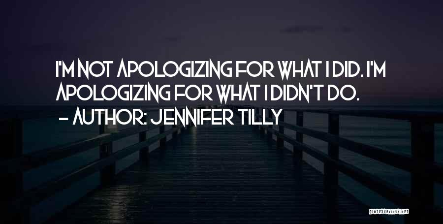 Apologizing For Who You Are Quotes By Jennifer Tilly