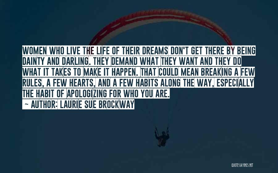 Apologizing For Who You Are Quotes By Laurie Sue Brockway