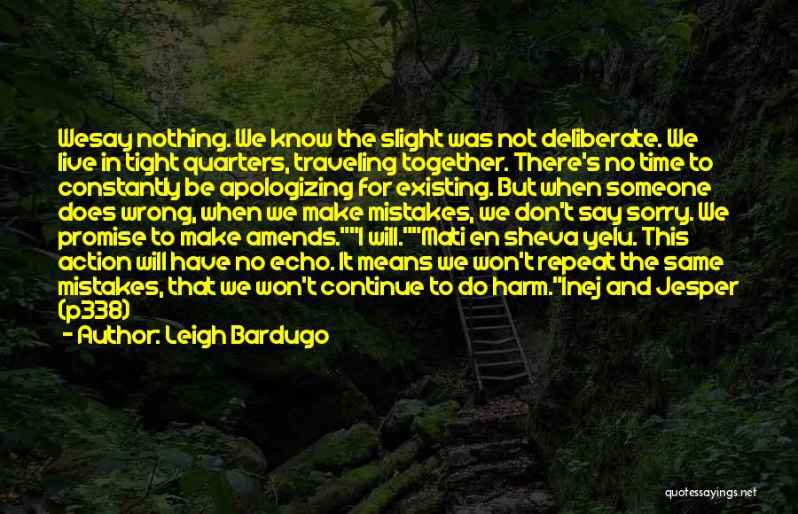 Apologizing For Who You Are Quotes By Leigh Bardugo