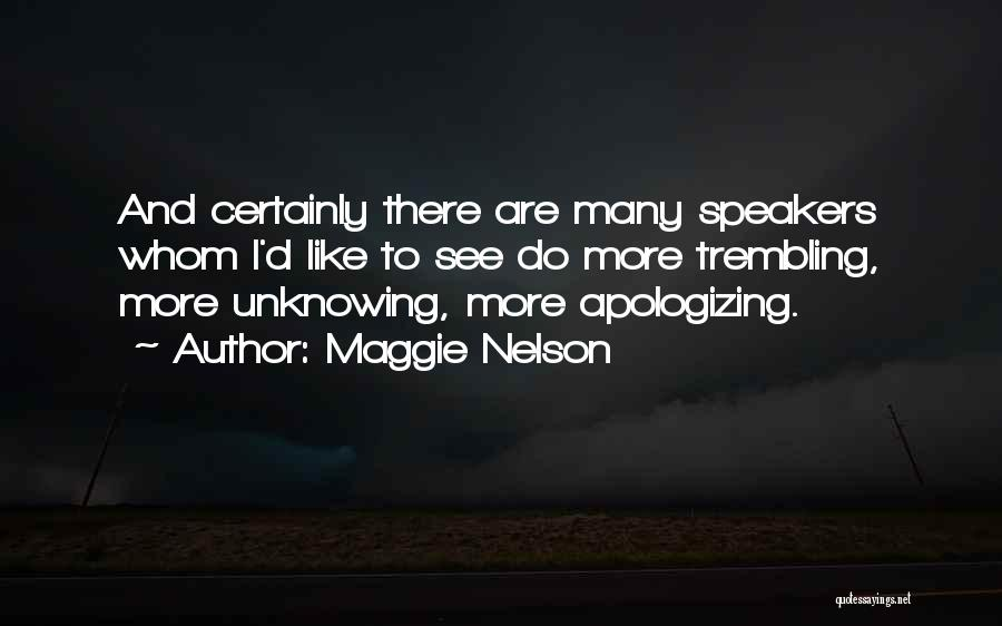 Apologizing For Who You Are Quotes By Maggie Nelson
