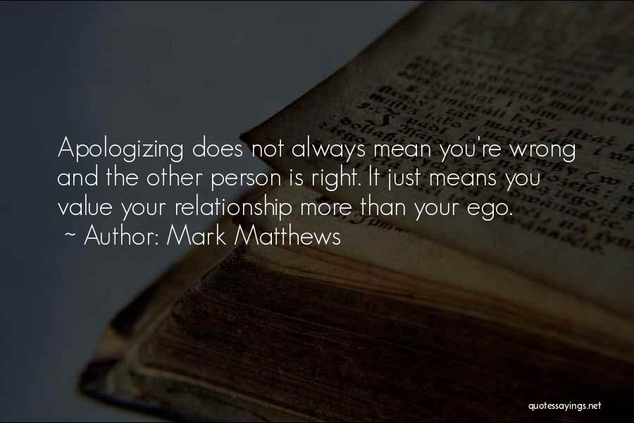 Apologizing For Who You Are Quotes By Mark Matthews