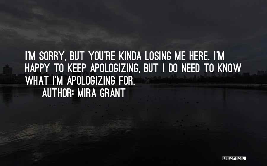 Apologizing For Who You Are Quotes By Mira Grant