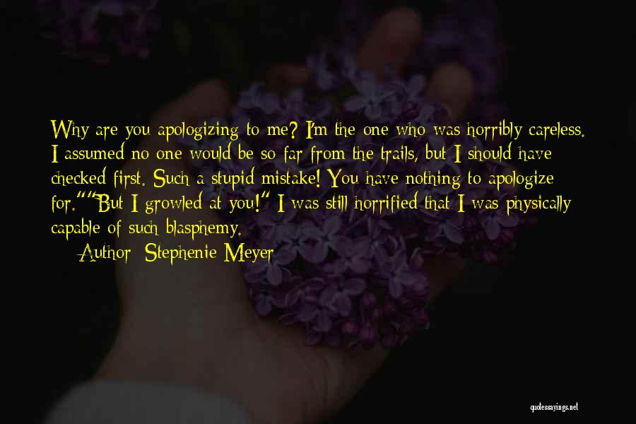 Apologizing For Who You Are Quotes By Stephenie Meyer