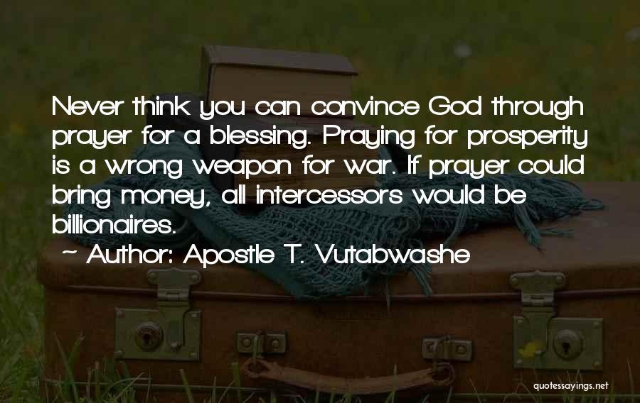 Apostle T. Vutabwashe Quotes 1437296