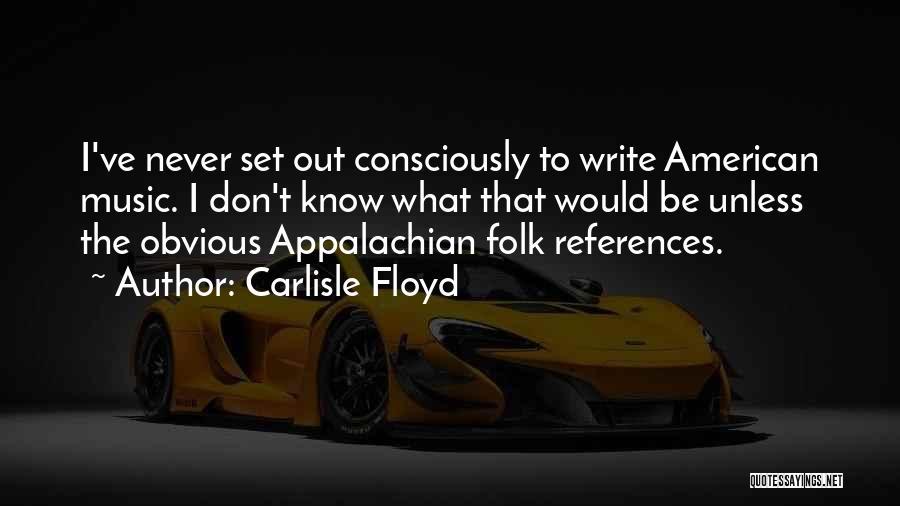 Appalachian Quotes By Carlisle Floyd