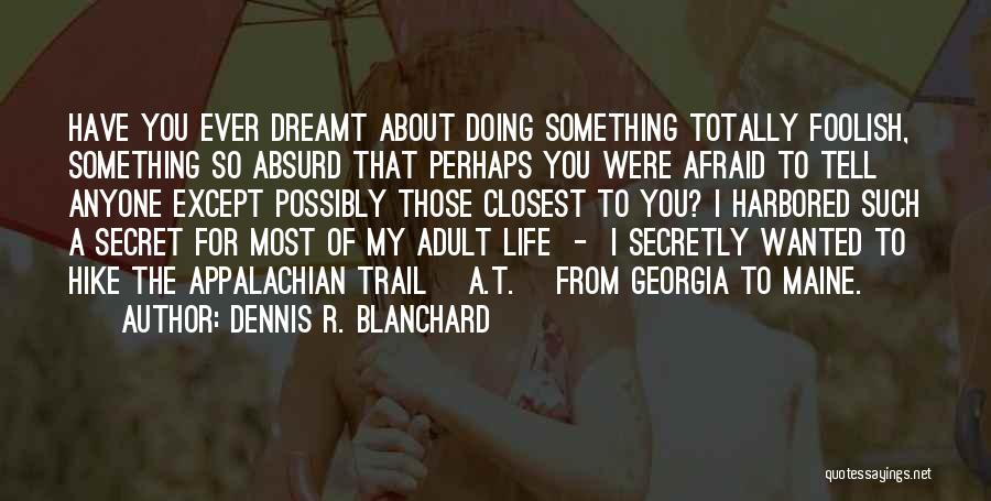Appalachian Quotes By Dennis R. Blanchard