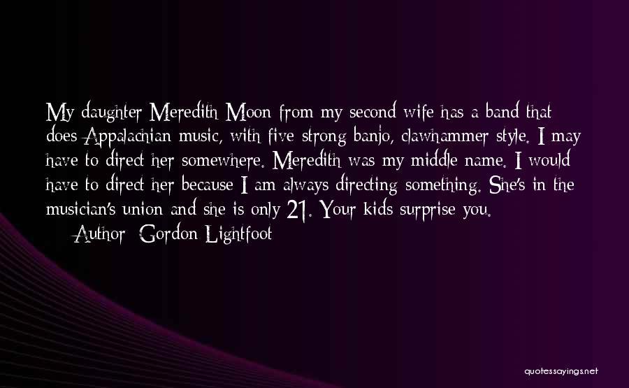 Appalachian Quotes By Gordon Lightfoot