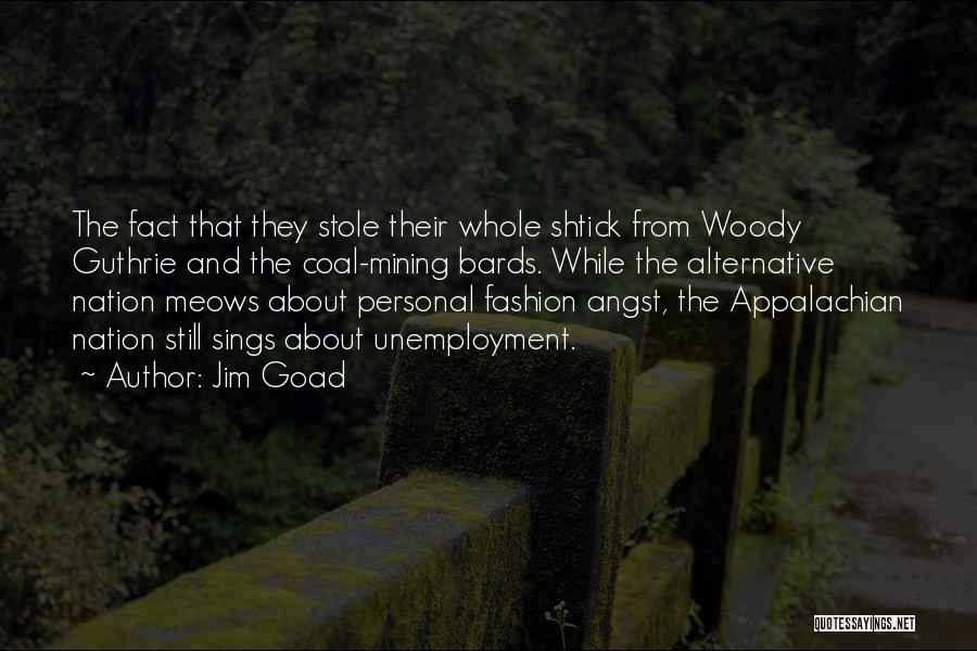 Appalachian Quotes By Jim Goad