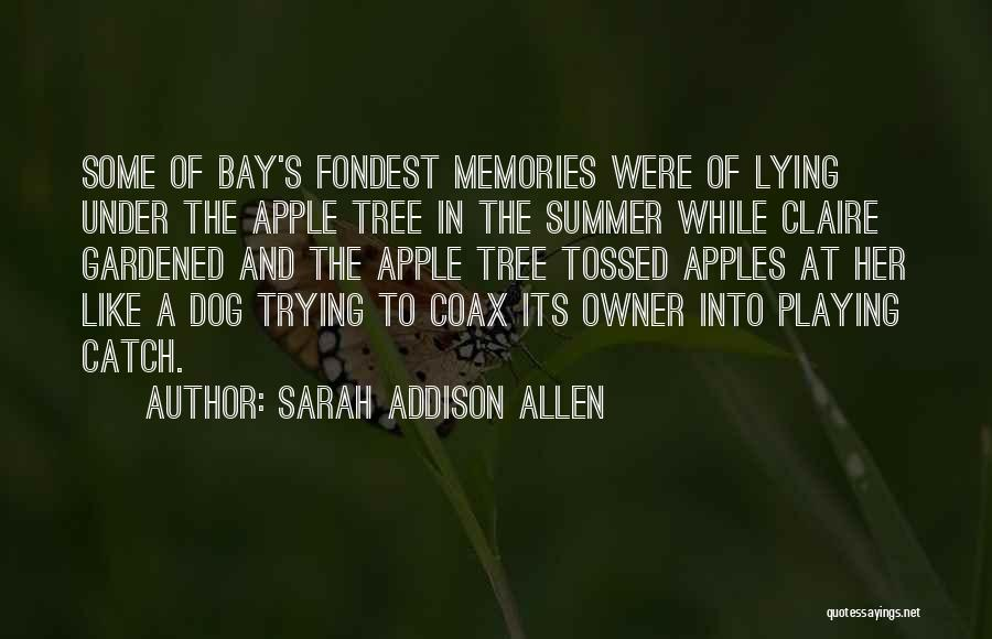 Apple Owner Quotes By Sarah Addison Allen