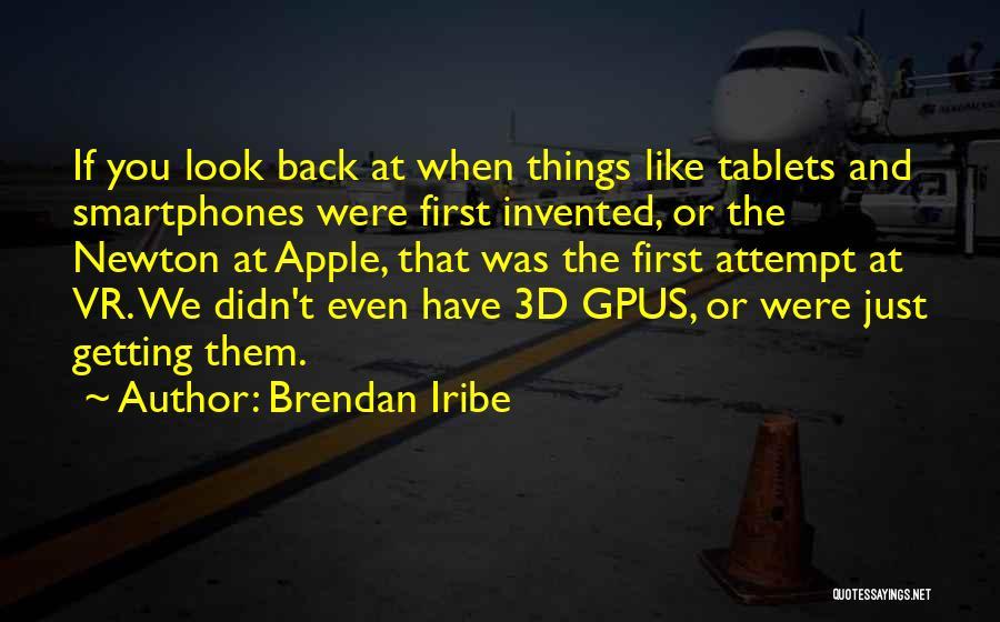 Apple Quotes By Brendan Iribe