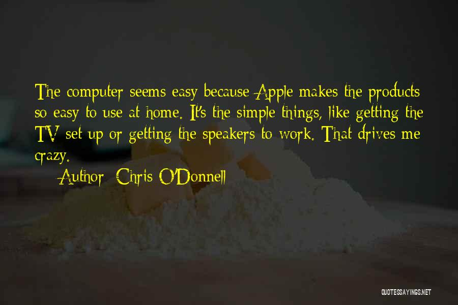 Apple Quotes By Chris O'Donnell