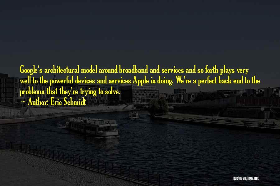 Apple Quotes By Eric Schmidt
