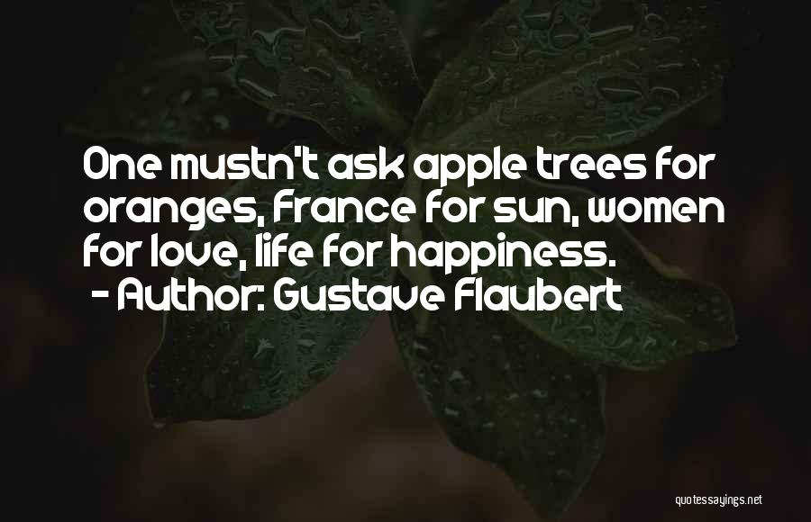 Apple Quotes By Gustave Flaubert