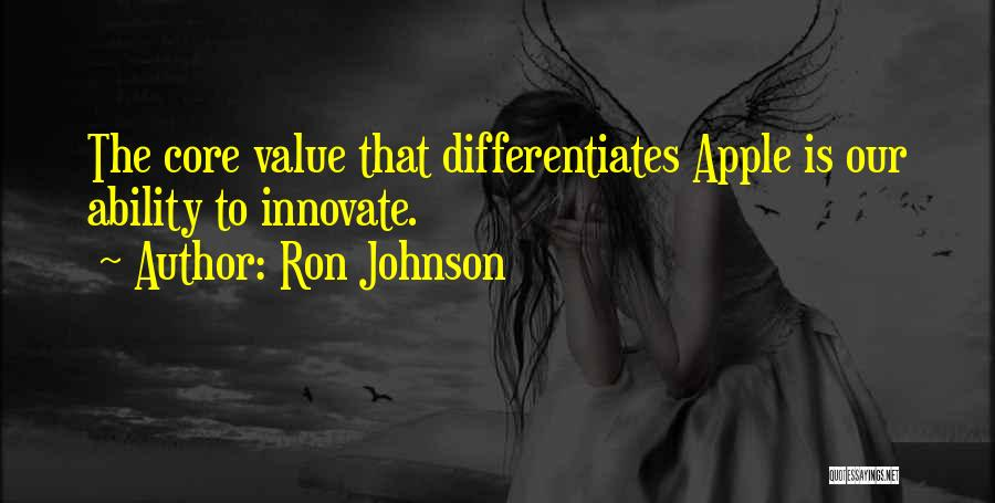 Apple Quotes By Ron Johnson