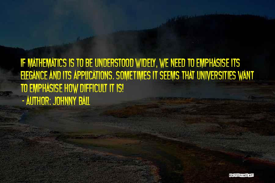 Applications Of Mathematics Quotes By Johnny Ball