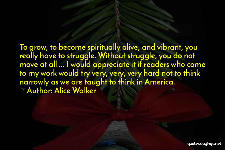 Appreciate All You Have Quotes By Alice Walker