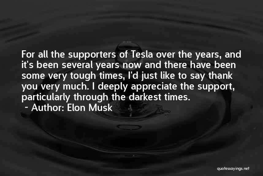 Appreciate All You Have Quotes By Elon Musk
