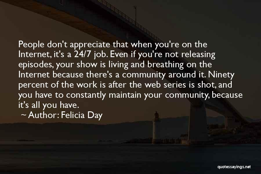 Appreciate All You Have Quotes By Felicia Day