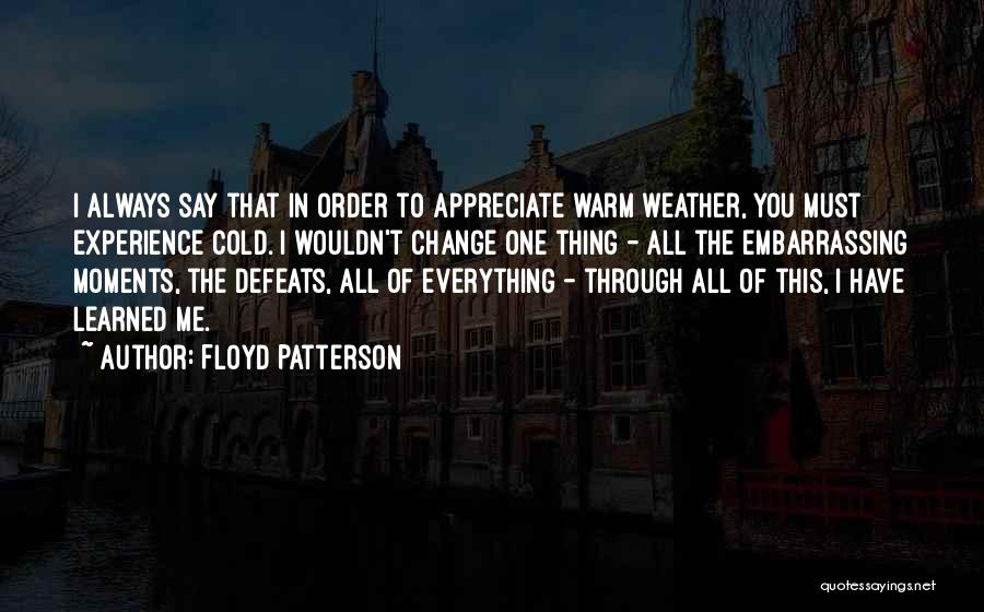 Appreciate All You Have Quotes By Floyd Patterson
