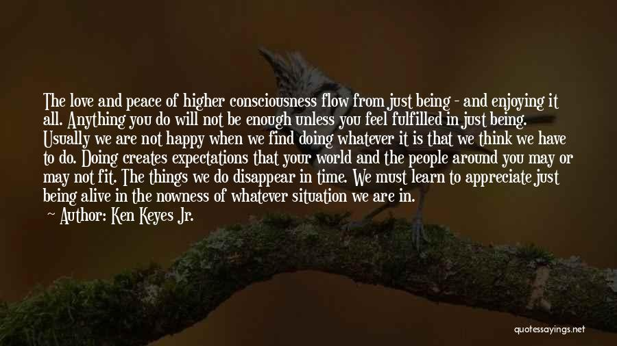 Appreciate All You Have Quotes By Ken Keyes Jr.