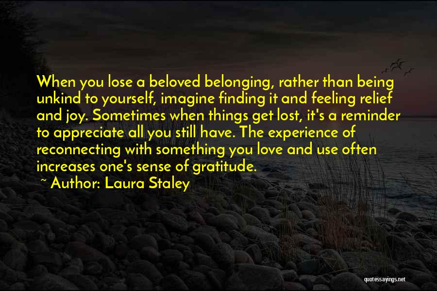 Appreciate All You Have Quotes By Laura Staley