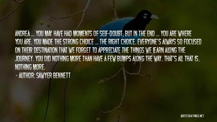 Appreciate All You Have Quotes By Sawyer Bennett