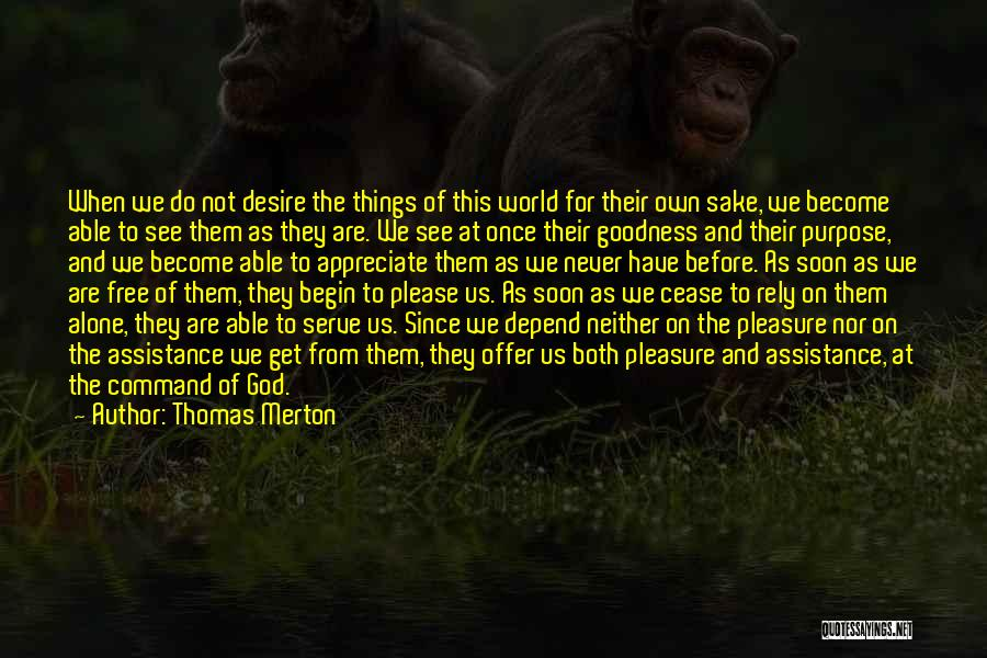 Appreciate All You Have Quotes By Thomas Merton