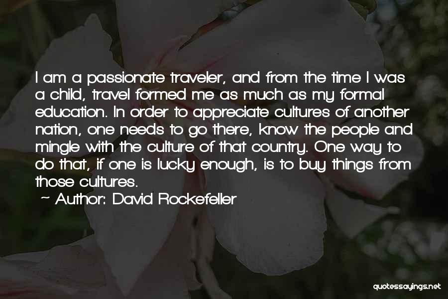 Appreciate One Another Quotes By David Rockefeller