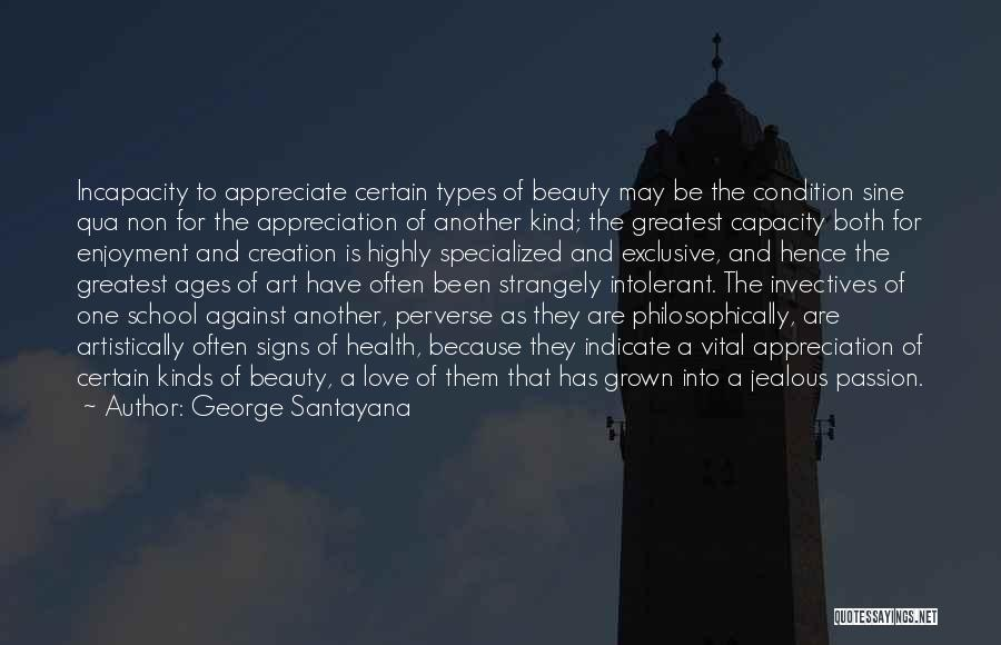 Appreciate One Another Quotes By George Santayana