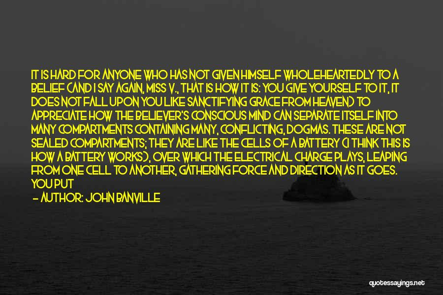 Appreciate One Another Quotes By John Banville