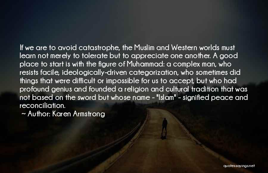 Appreciate One Another Quotes By Karen Armstrong