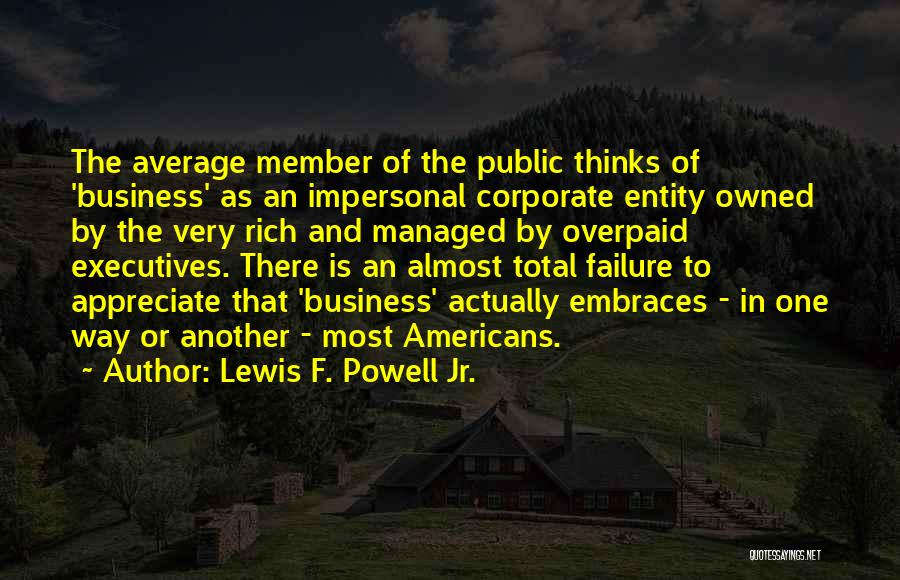 Appreciate One Another Quotes By Lewis F. Powell Jr.