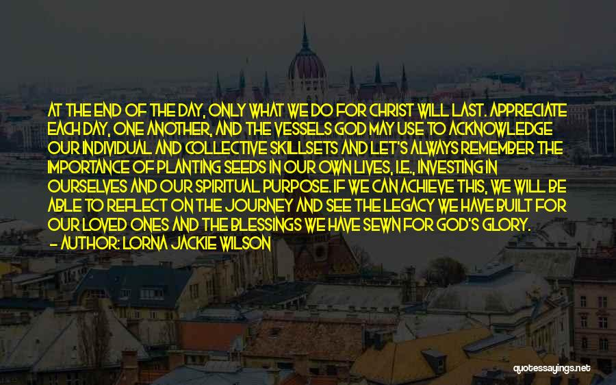 Appreciate One Another Quotes By Lorna Jackie Wilson
