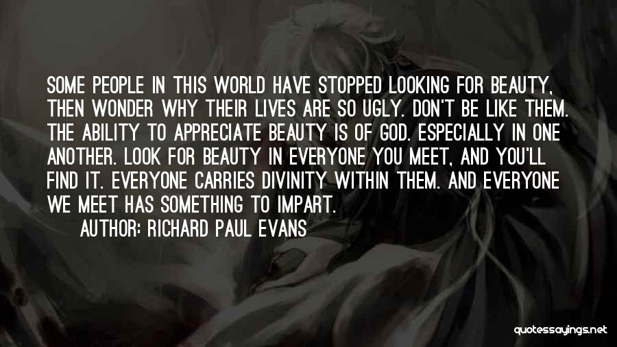 Appreciate One Another Quotes By Richard Paul Evans