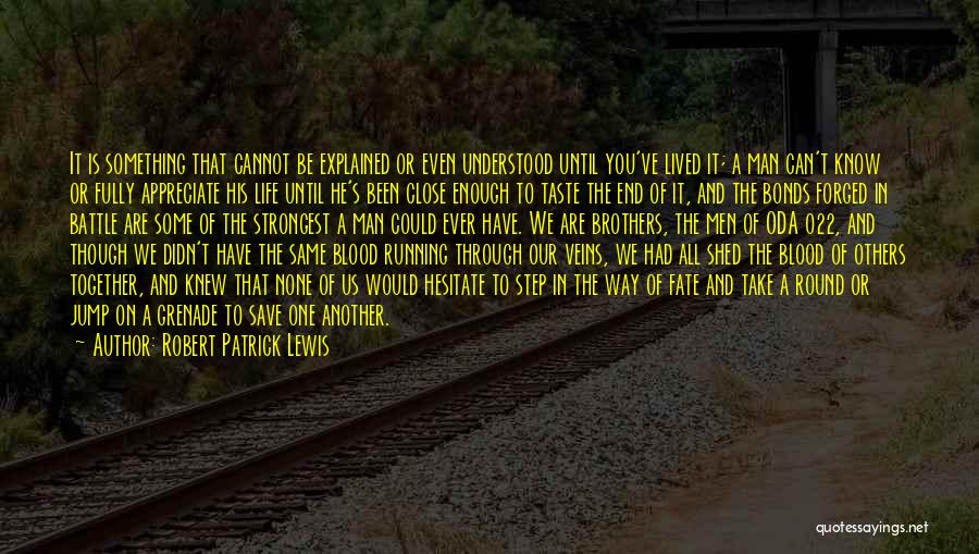 Appreciate One Another Quotes By Robert Patrick Lewis