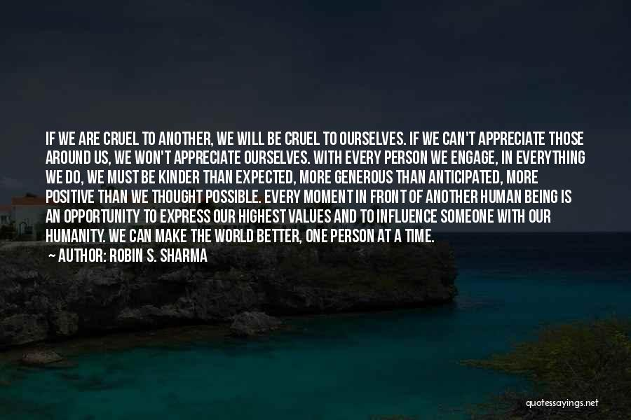 Appreciate One Another Quotes By Robin S. Sharma