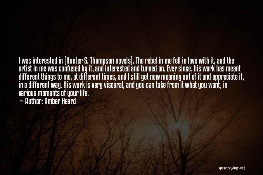 Appreciate Things In Life Quotes By Amber Heard