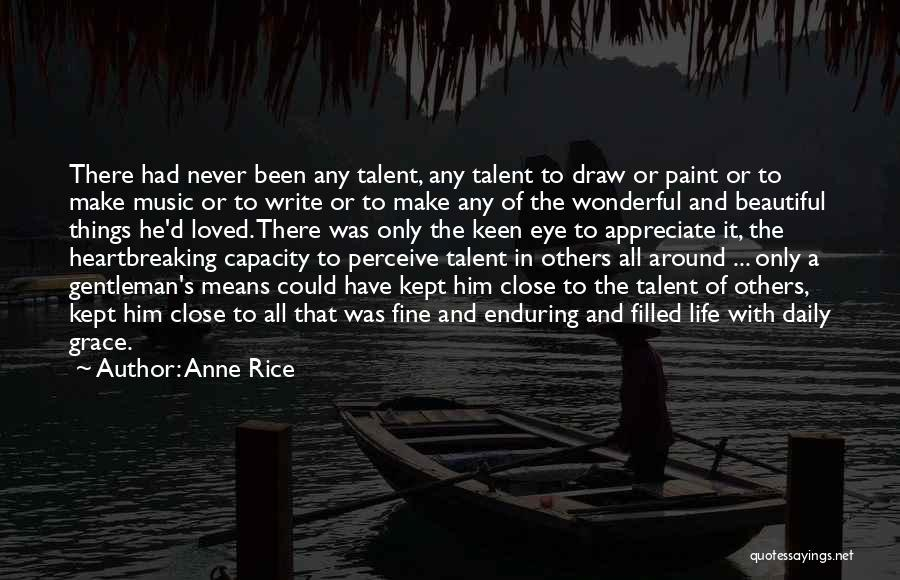 Appreciate Things In Life Quotes By Anne Rice