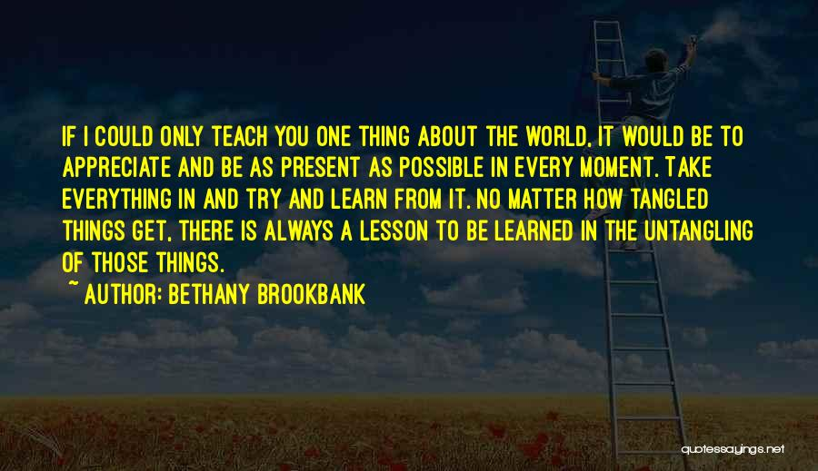 Appreciate Things In Life Quotes By Bethany Brookbank