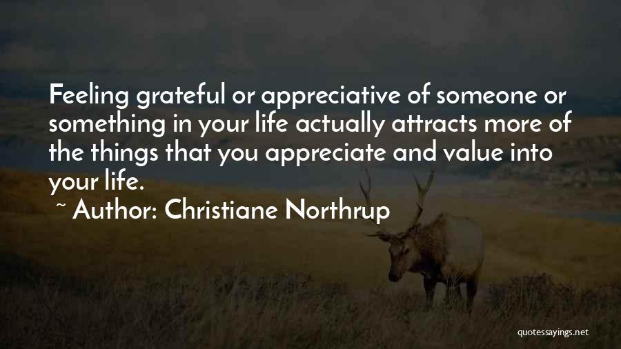 Appreciate Things In Life Quotes By Christiane Northrup