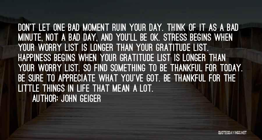 Appreciate Things In Life Quotes By John Geiger