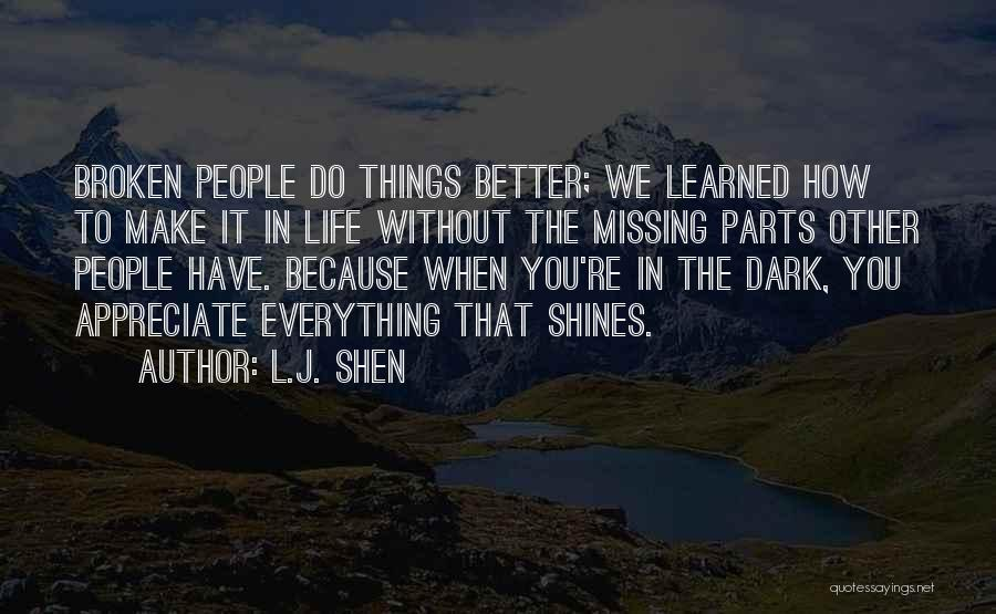 Appreciate Things In Life Quotes By L.J. Shen
