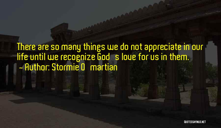 Appreciate Things In Life Quotes By Stormie O'martian