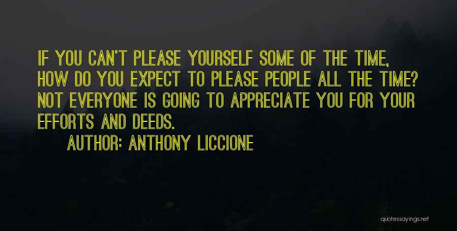 Appreciate Your Efforts Quotes By Anthony Liccione