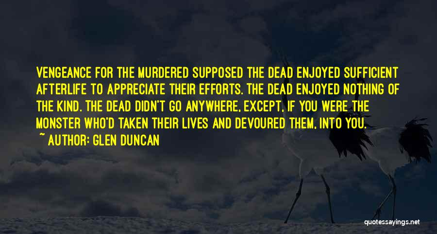 Appreciate Your Efforts Quotes By Glen Duncan