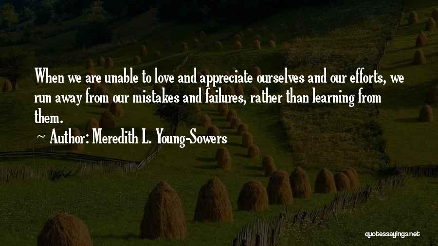 Appreciate Your Efforts Quotes By Meredith L. Young-Sowers